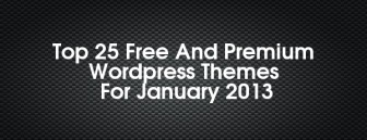 Top 25 Free And Premium WordPress Themes For January 2013