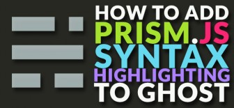 How to Add prism.js Syntax Highlighting to Ghost